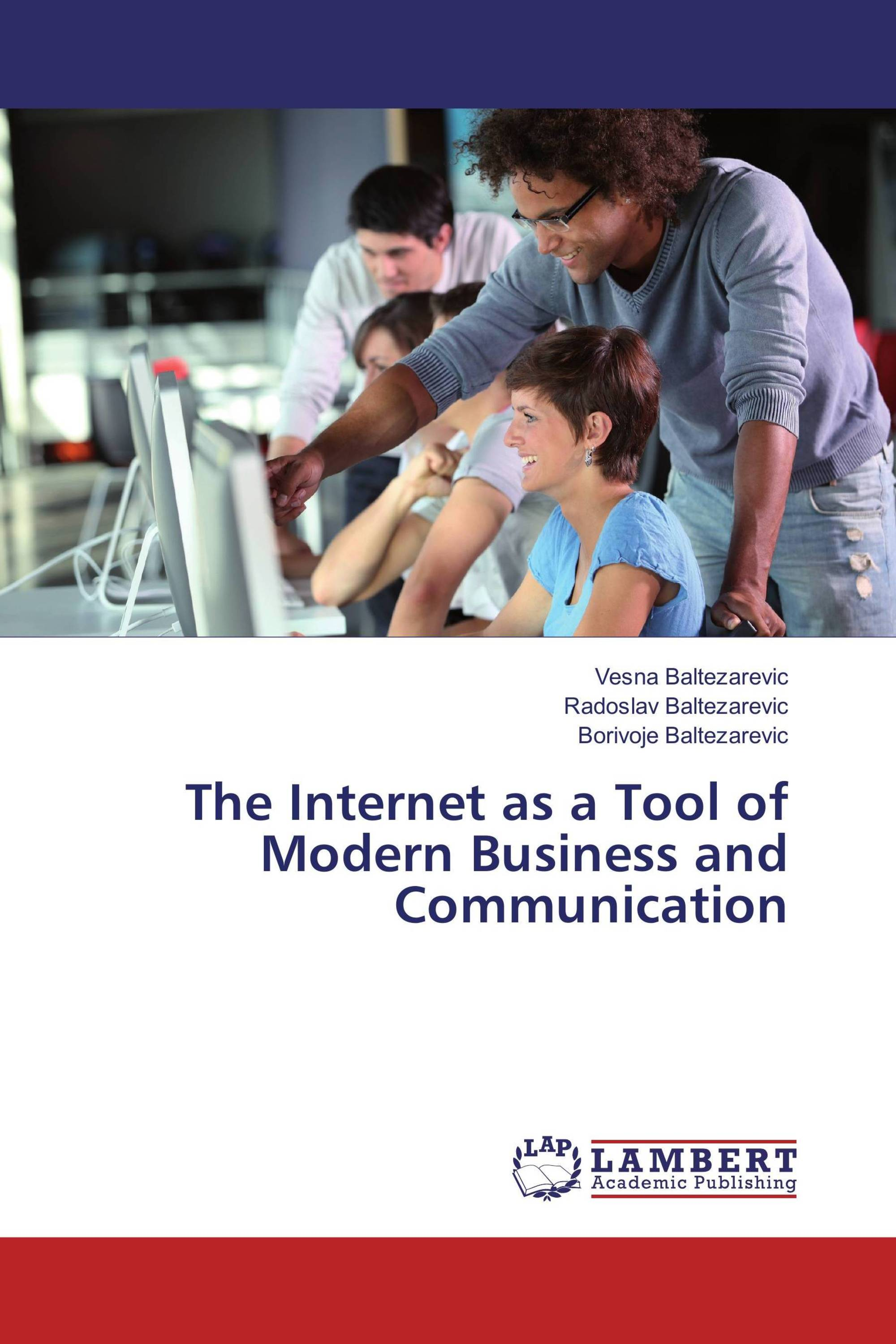 The Internet as a Tool of Modern Business and Communication