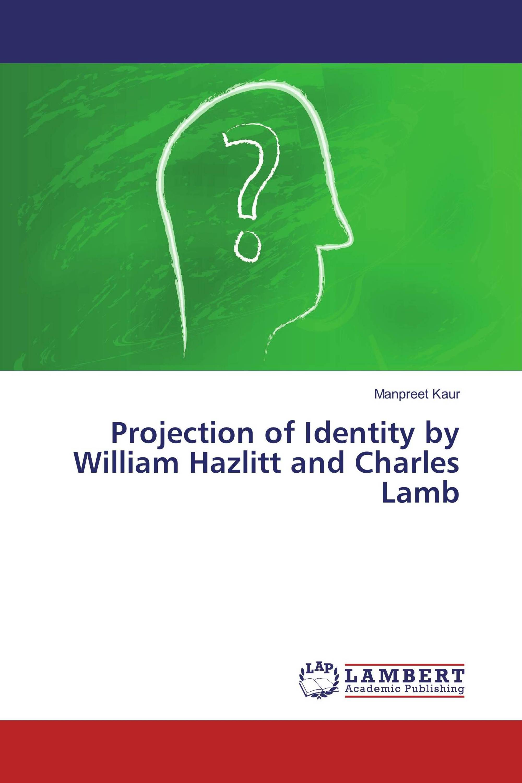 projection of identity by william hazlitt and charles lamb 978 3 it s time to publish