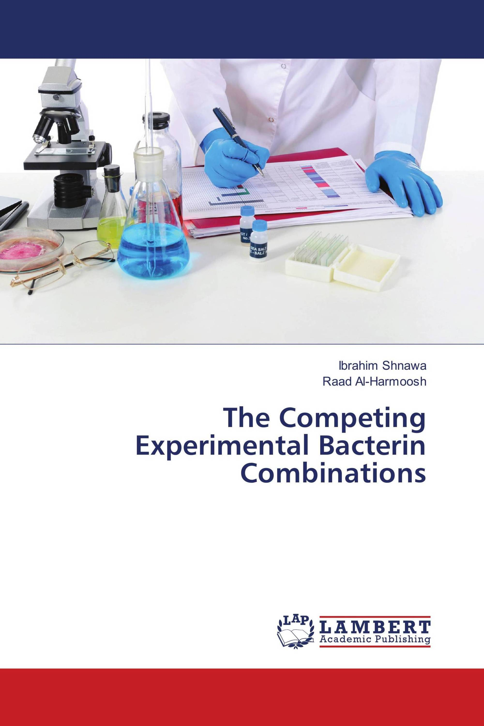 The Competing Experimental Bacterin Combinations