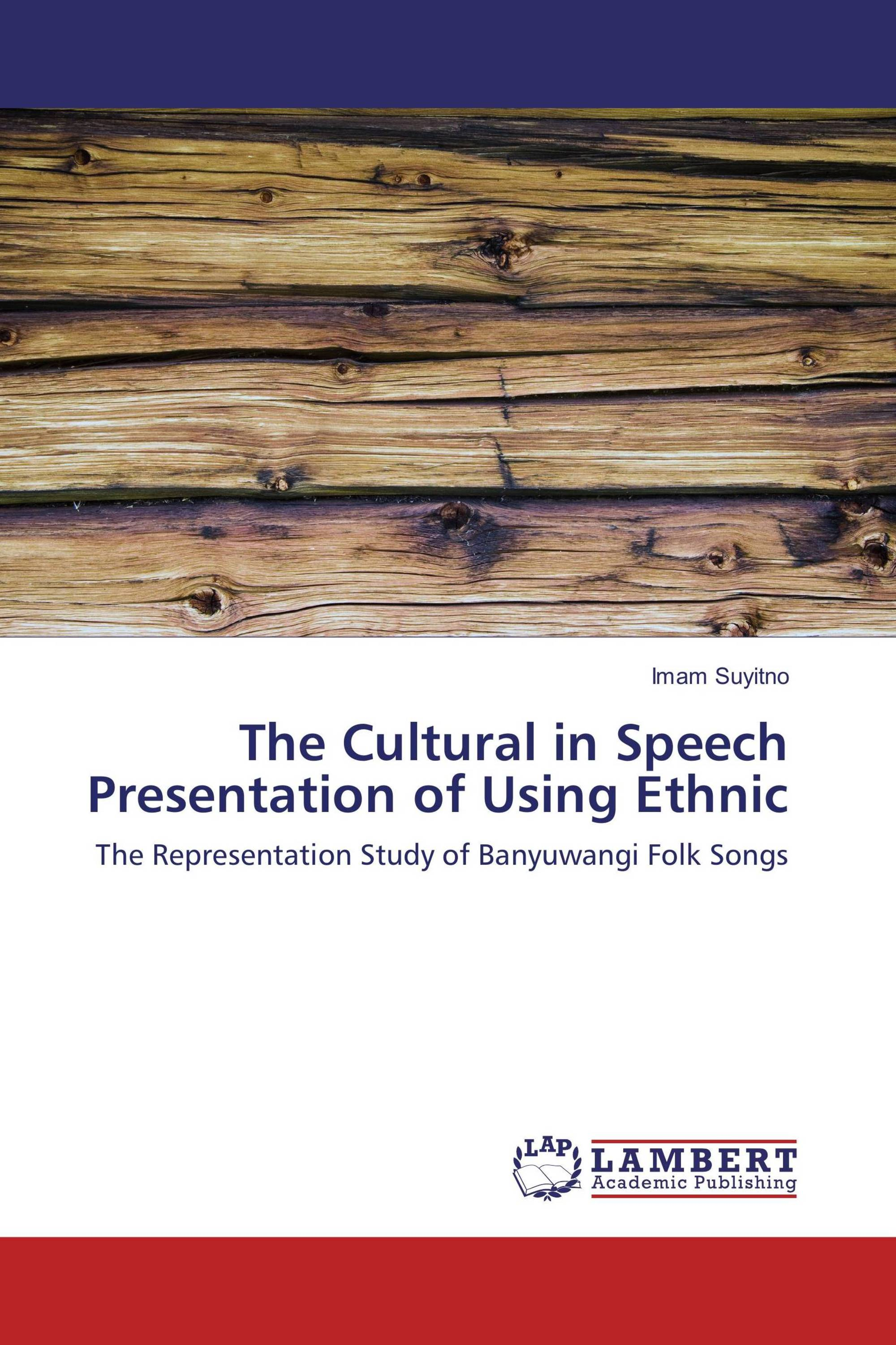 The Cultural in Speech Presentation of Using Ethnic / 978-3-330