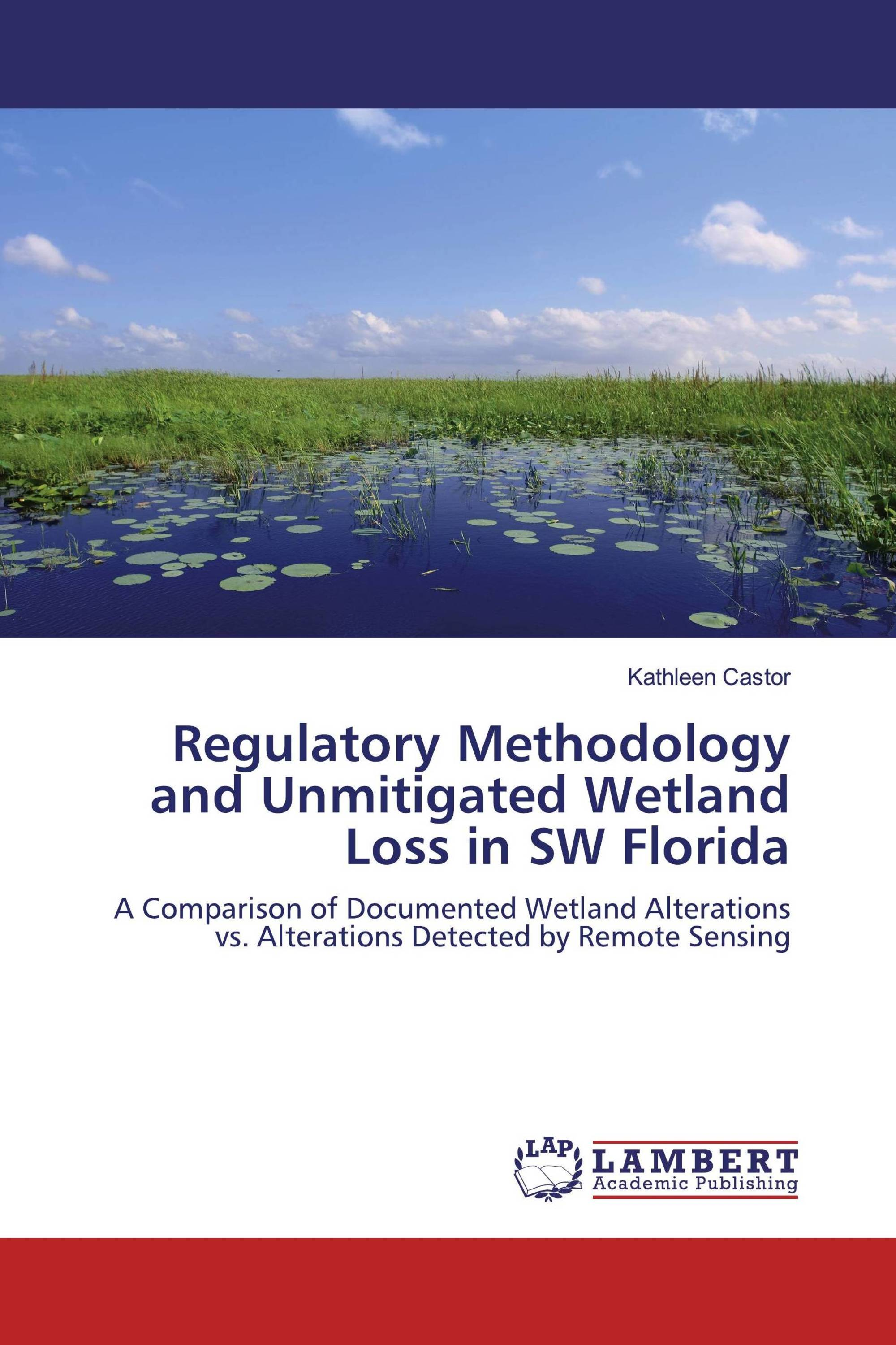 Regulatory Methodology and Unmitigated Wetland Loss in SW Florida