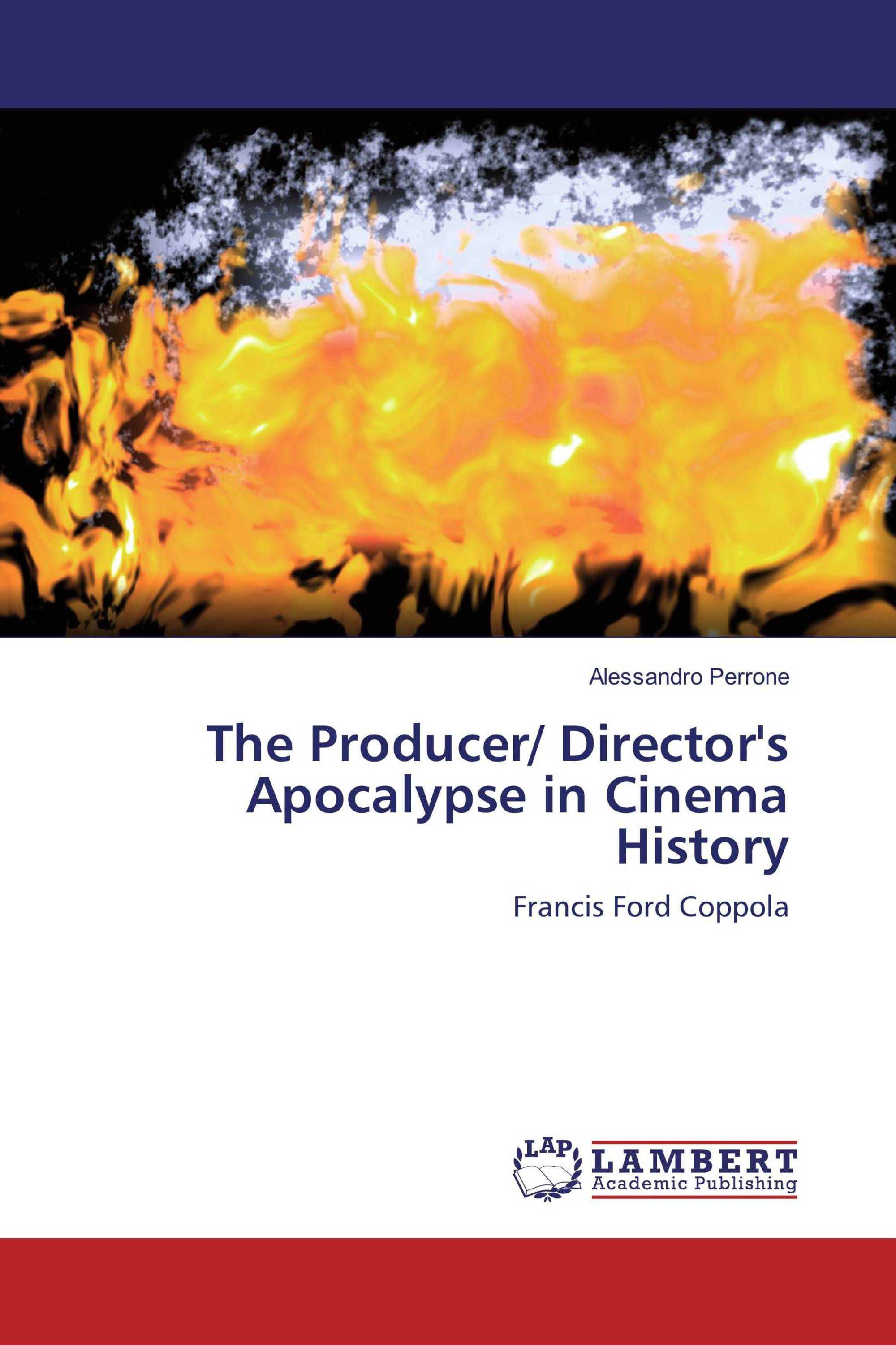 the producer director s apocalypse in cinema history  the producer director s apocalypse in cinema history