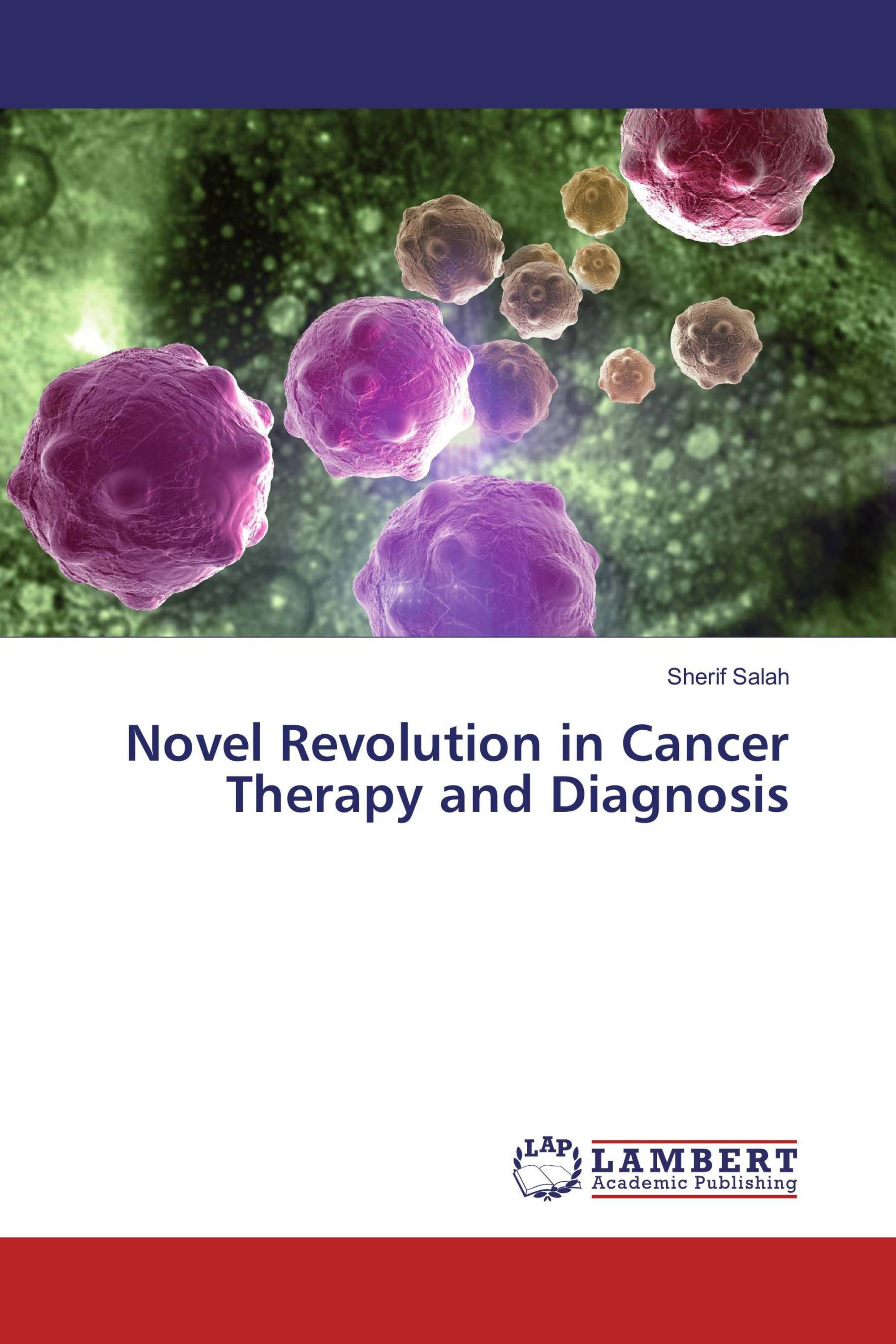 Novel Revolution in Cancer Therapy and Diagnosis