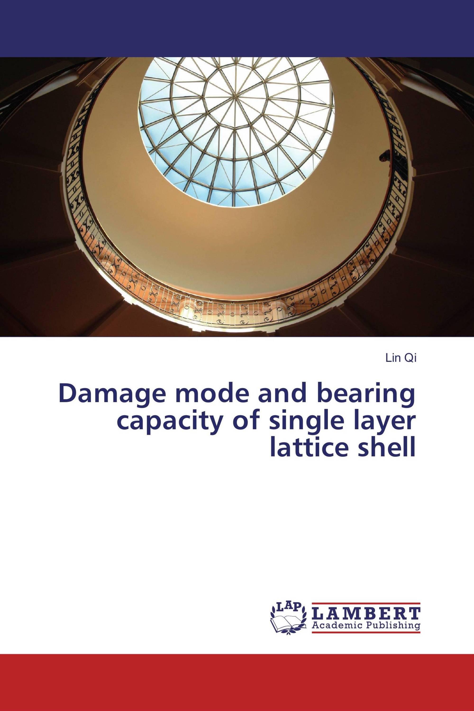 Damage mode and bearing capacity of single layer lattice shell