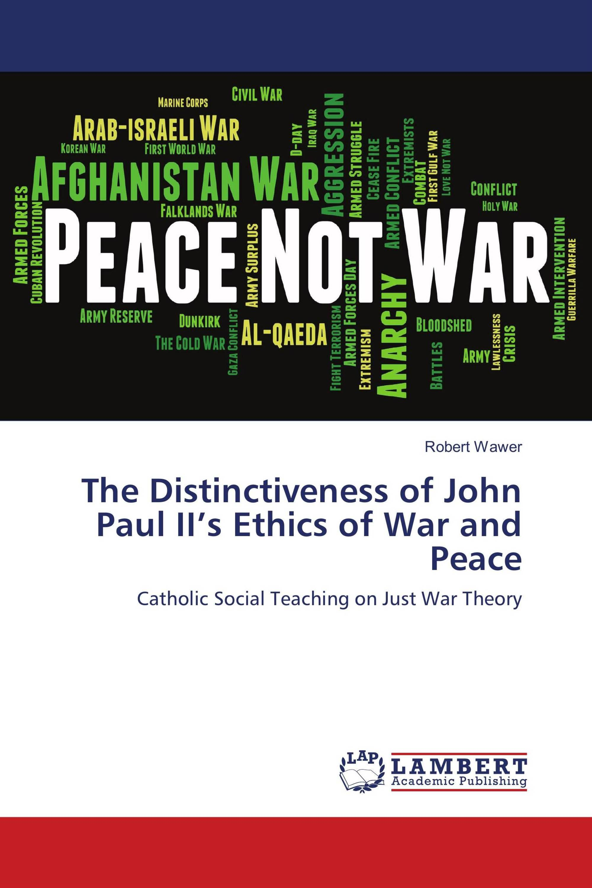 The Distinctiveness of John Paul II's Ethics of War and Peace