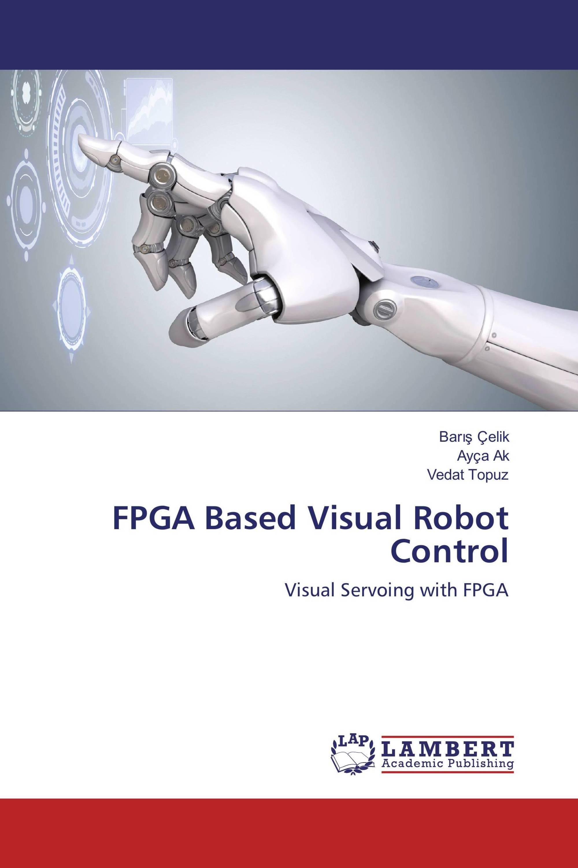 FPGA Based Visual Robot Control