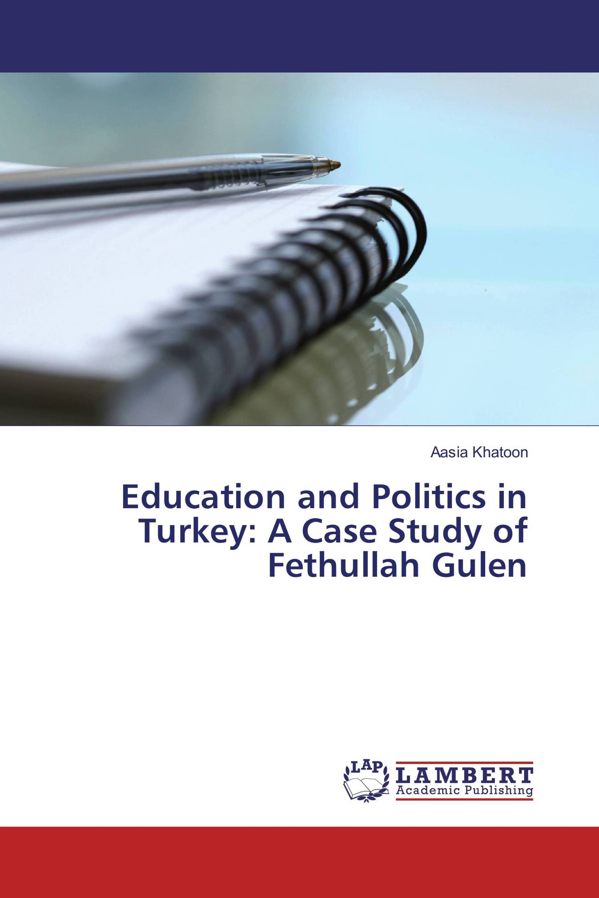 Education and Politics in Turkey: A Case Study of Fethullah Gulen