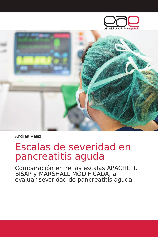 Escalas de severidad en pancreatitis aguda