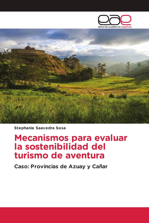 Mecanismos para evaluar la sostenibilidad del turismo de aventura