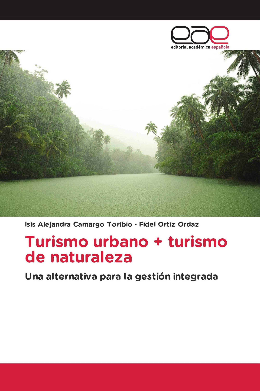 Turismo urbano + turismo de naturaleza