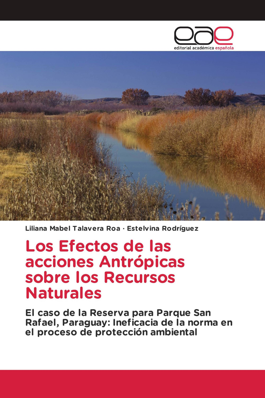 Los Efectos de las acciones Antrópicas sobre los Recursos Naturales