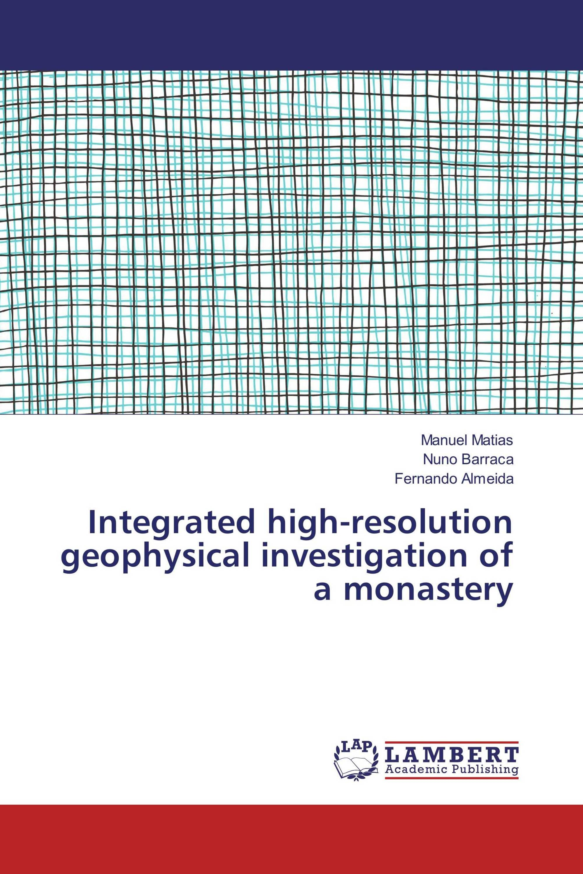 Integrated high-resolution geophysical investigation of a monastery