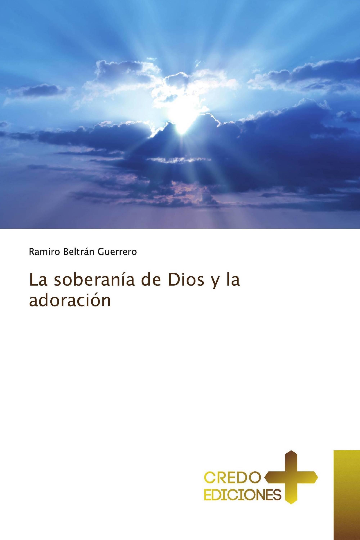 La soberanía de Dios y la adoración