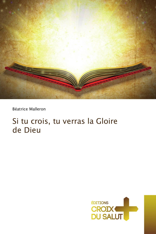Si tu crois, tu verras la Gloire de Dieu