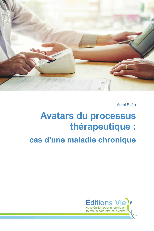 Avatars du processus thérapeutique : cas d'une maladie chronique