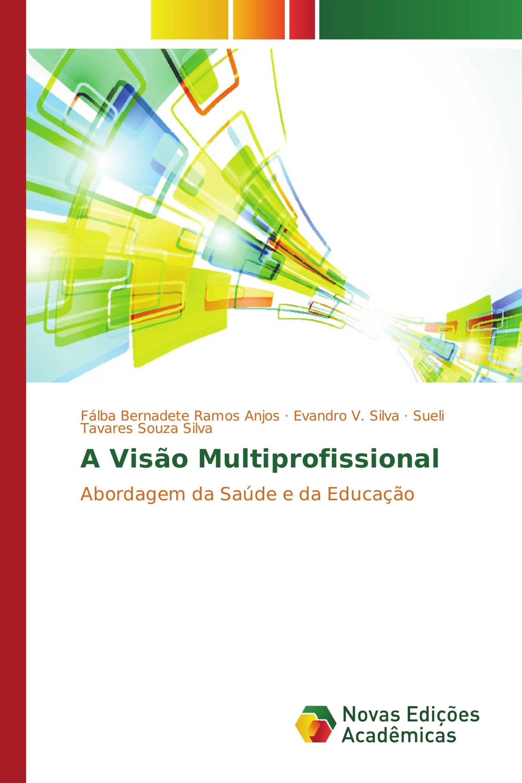 A Visão Multiprofissional