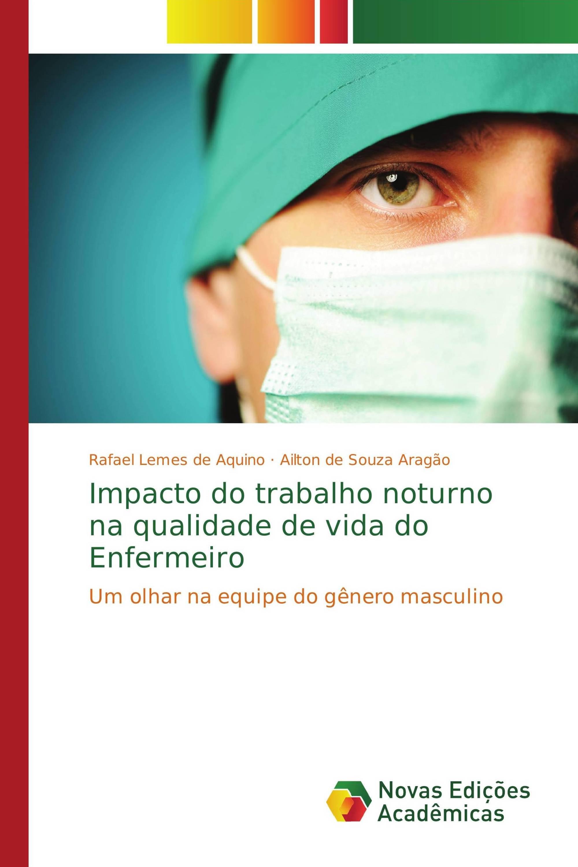Impacto do trabalho noturno na qualidade de vida do Enfermeiro