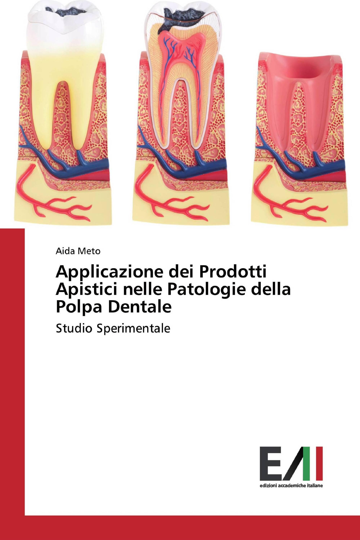 Applicazione dei Prodotti Apistici nelle Patologie della Polpa Dentale