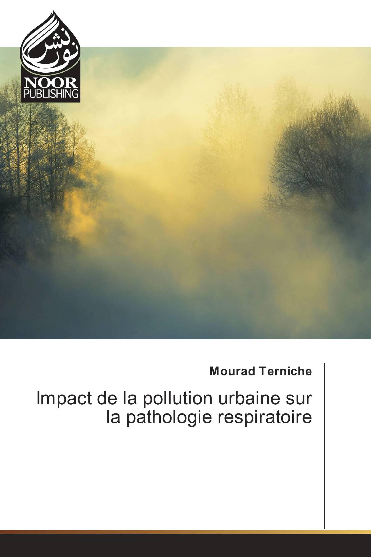 Impact de la pollution urbaine sur la pathologie respiratoire