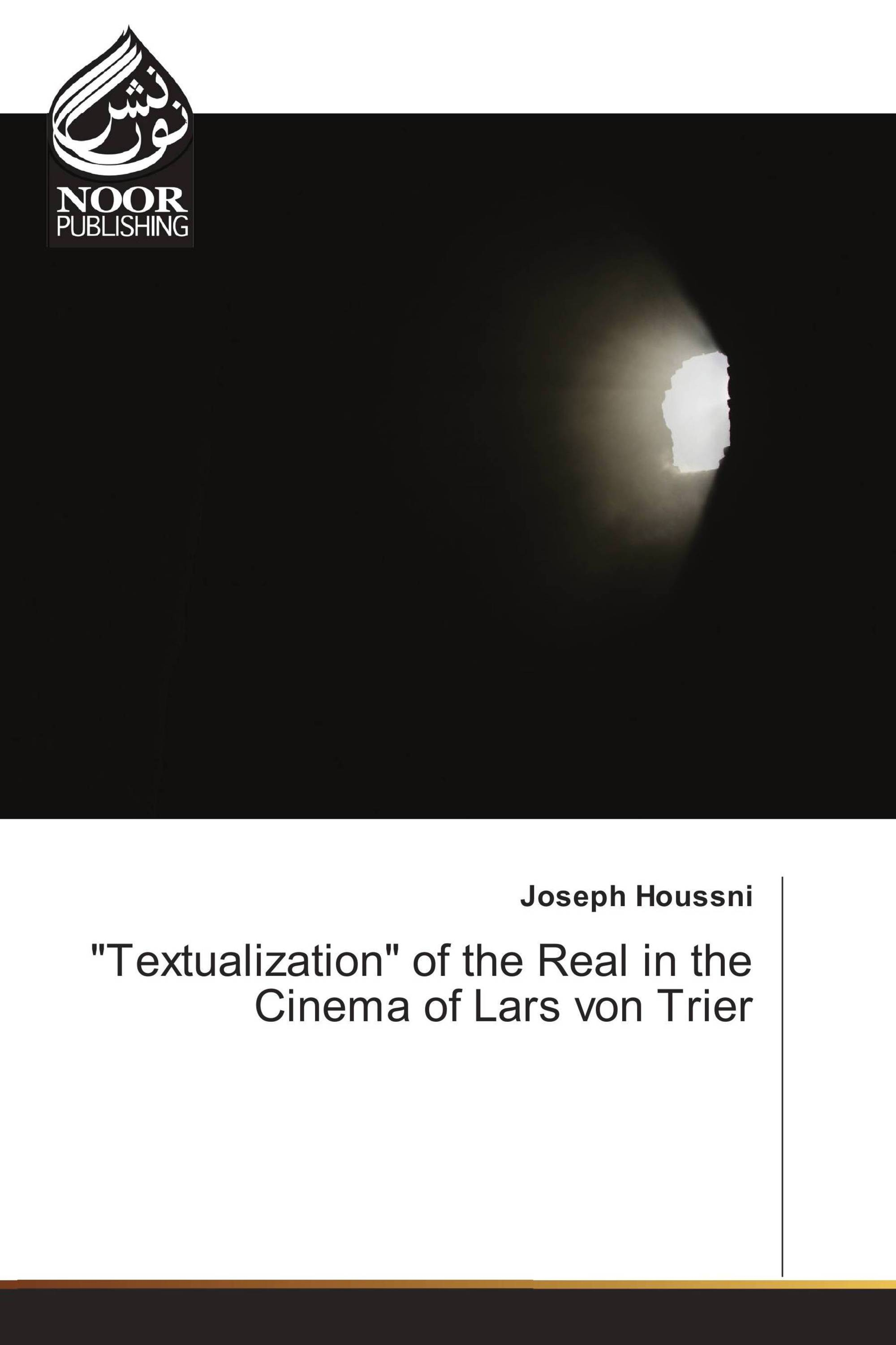 """Textualization"" of the Real in the Cinema of Lars von Trier"