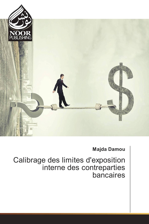 Calibrage des limites d'exposition interne des contreparties bancaires
