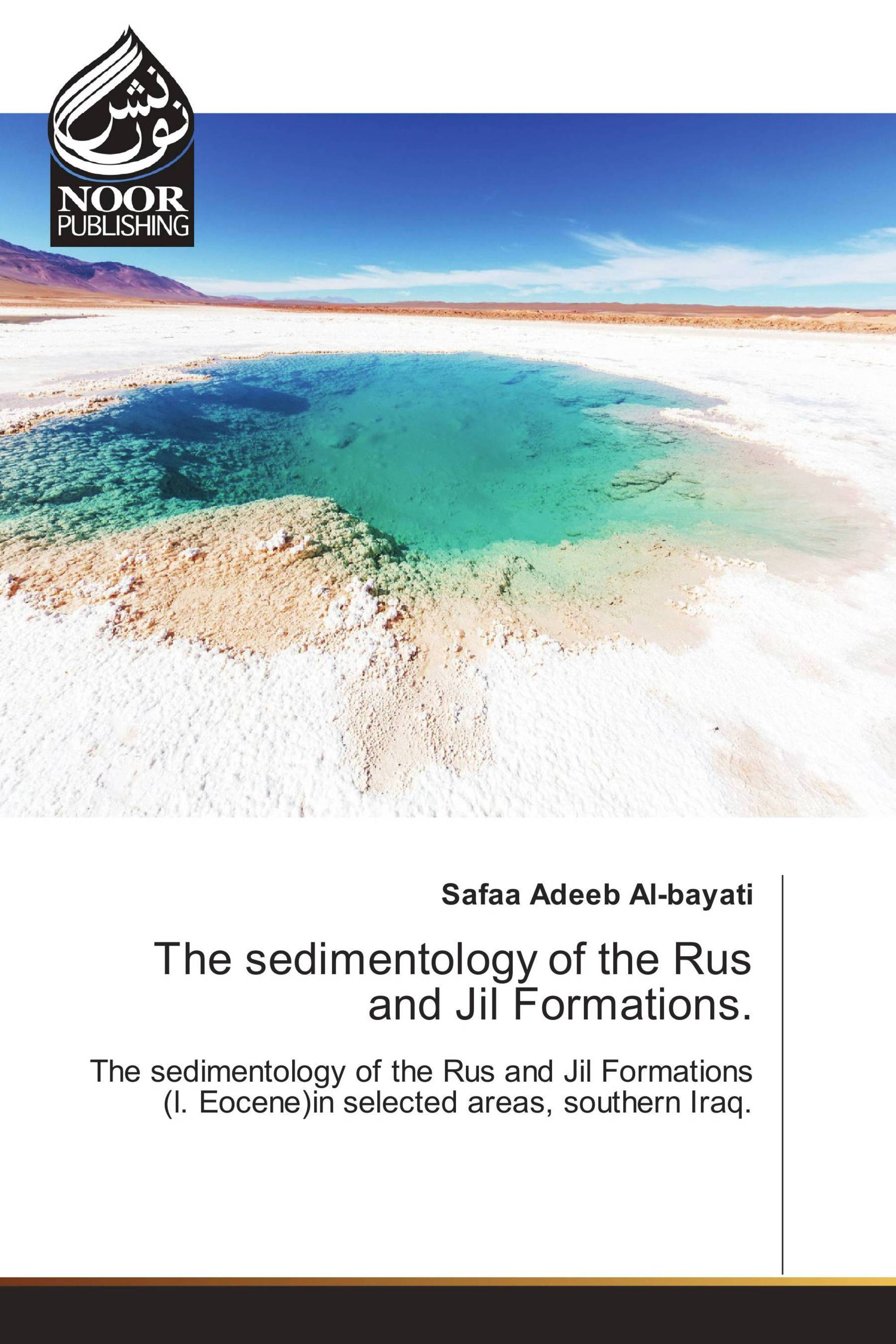 The sedimentology of the Rus and Jil Formations.