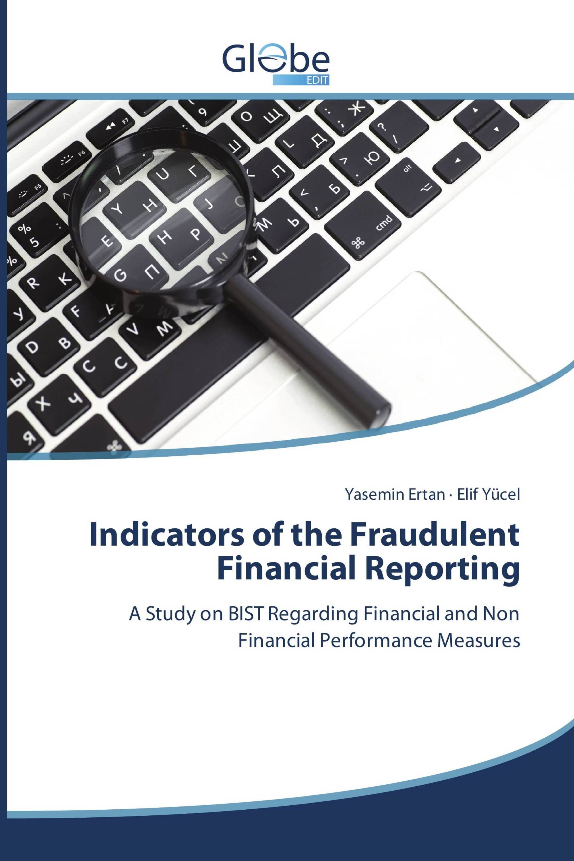 fraudulent financial reporting How unethical management fraudulently misstates financial statement the  majority of cases of fraudulent financial reporting involve making a company's.