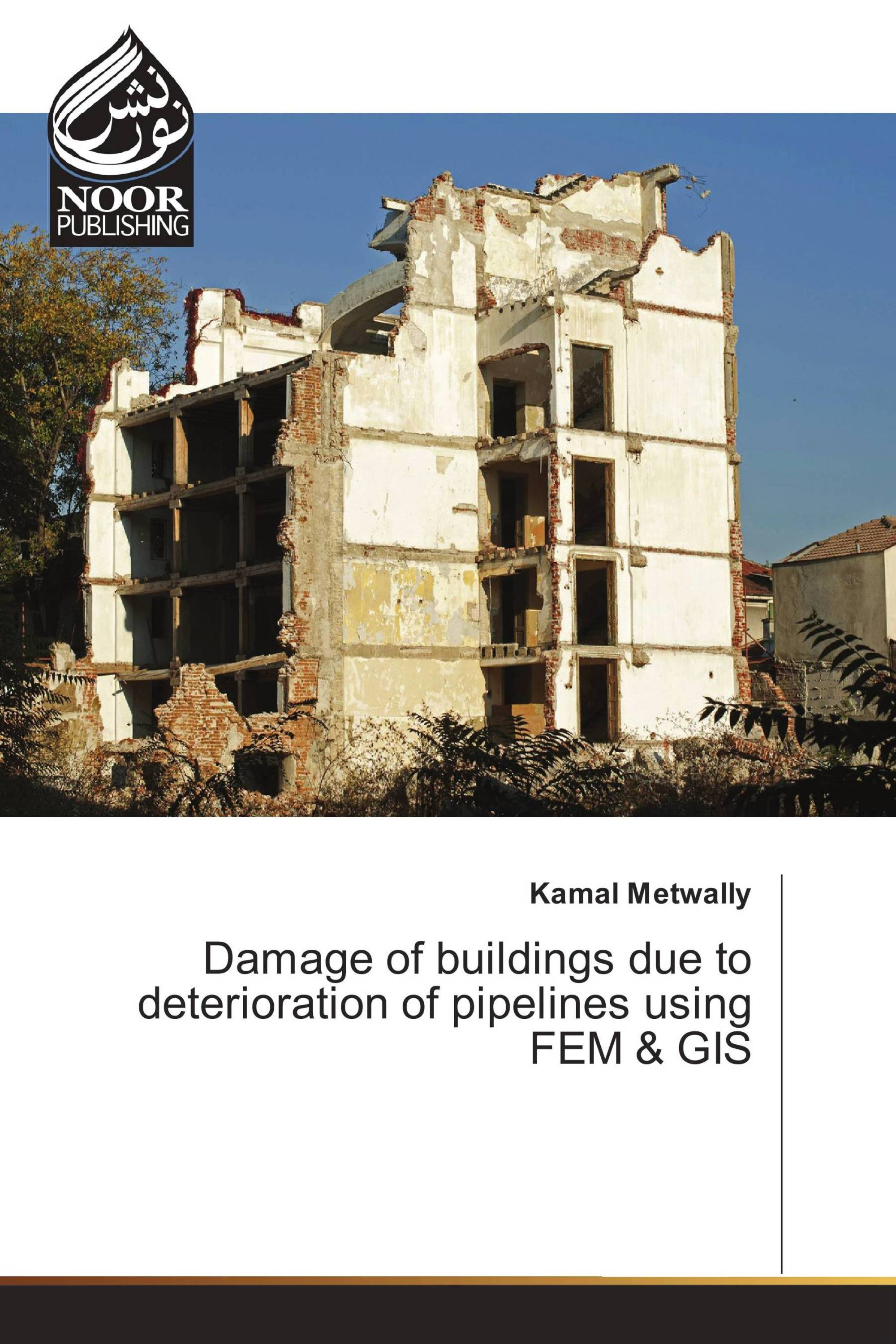 Damage of buildings due to deterioration of pipelines using FEM & GIS