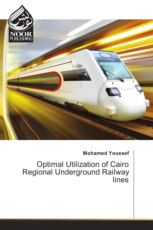 Optimal Utilization of Cairo Regional Underground Railway lines