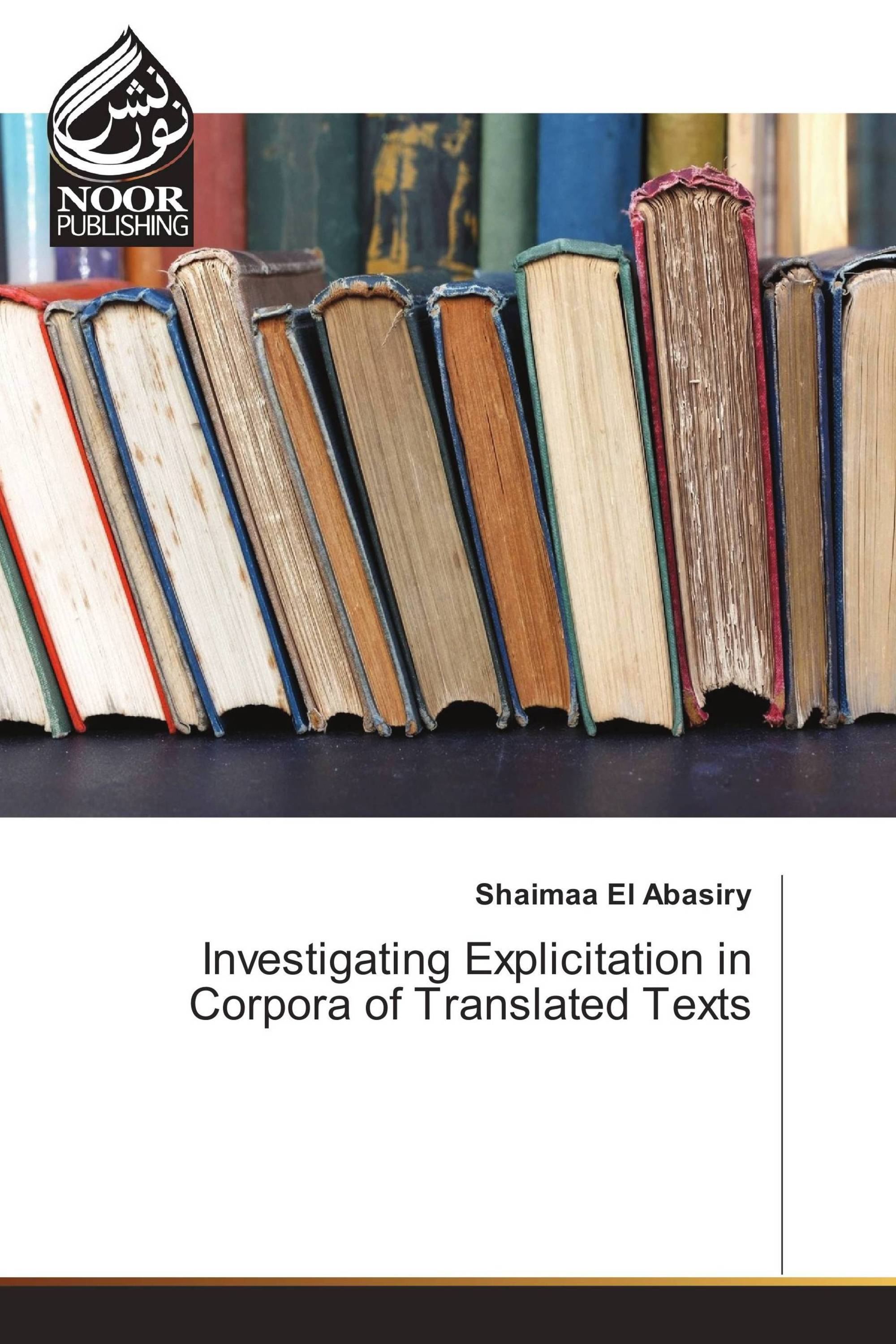 Investigating Explicitation in Corpora of Translated Texts