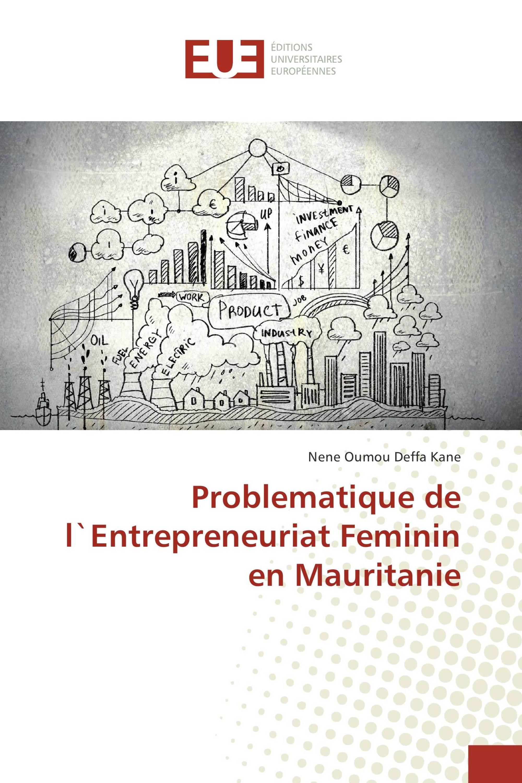 Problematique de l`Entrepreneuriat Feminin en Mauritanie