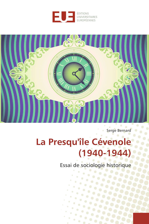 La Presqu'île Cévenole (1940-1944)