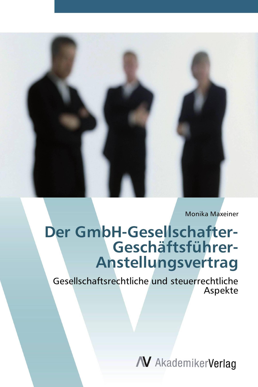 Der Gmbh Gesellschafter Geschäftsführer Anstellungsvertrag 978 3