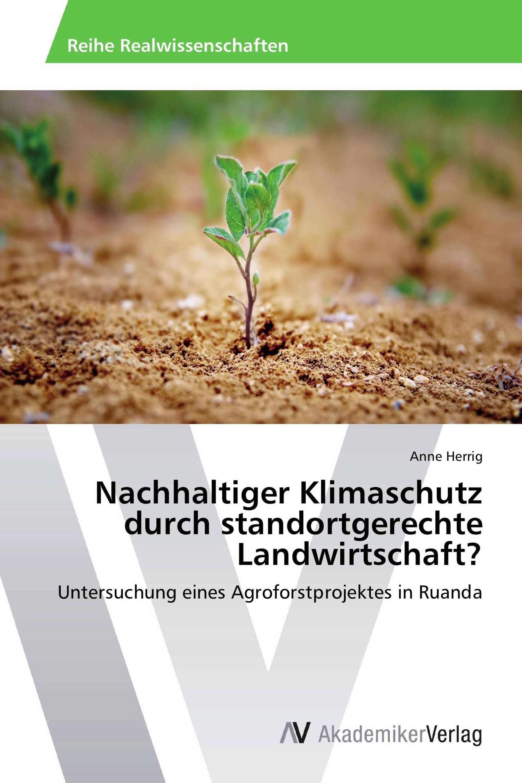 Nachhaltiger Klimaschutz durch standortgerechte Landwirtschaft?