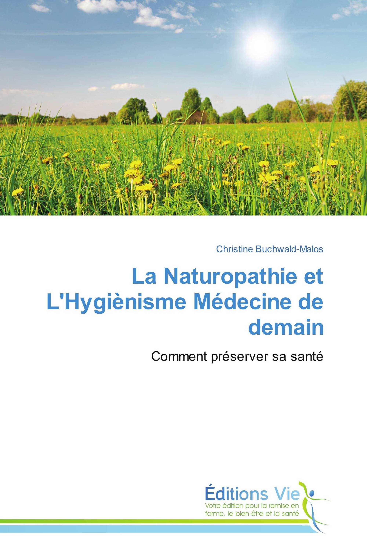 La Naturopathie et L'Hygiènisme Médecine de demain