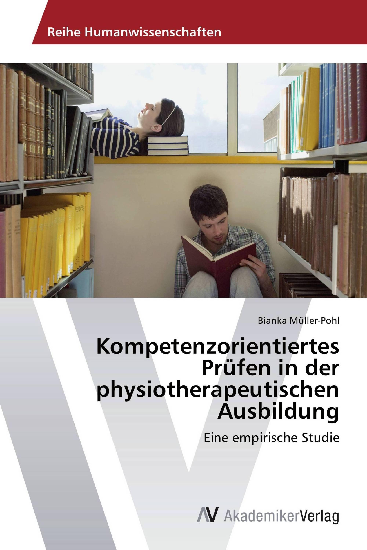 Kompetenzorientiertes Prüfen in der physiotherapeutischen Ausbildung