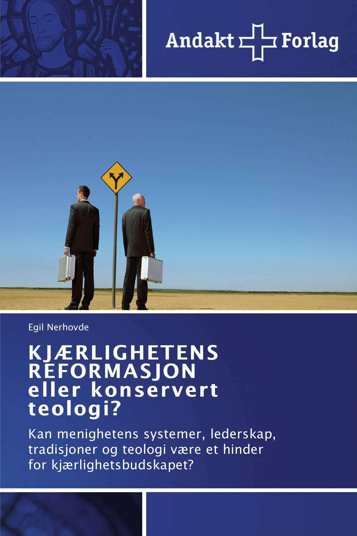 KJÆRLIGHETENS REFORMASJON eller konservert teologi?