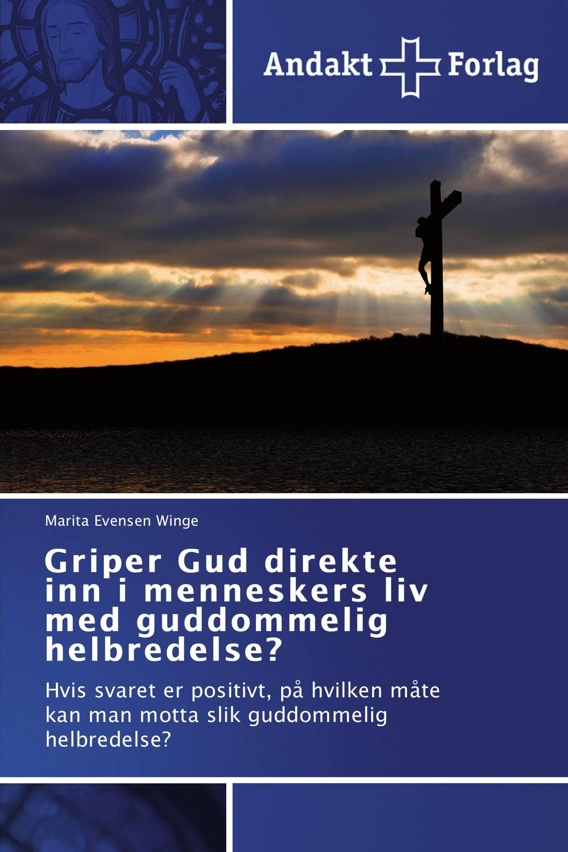 Griper Gud direkte inn i menneskers liv med guddommelig helbredelse?