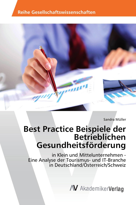 best practice beispiele der betrieblichen gesundheitsfrderung 978 3 639 49297 2 9783639492972 3639492978 - Betriebliche Gesundheitsforderung Beispiele