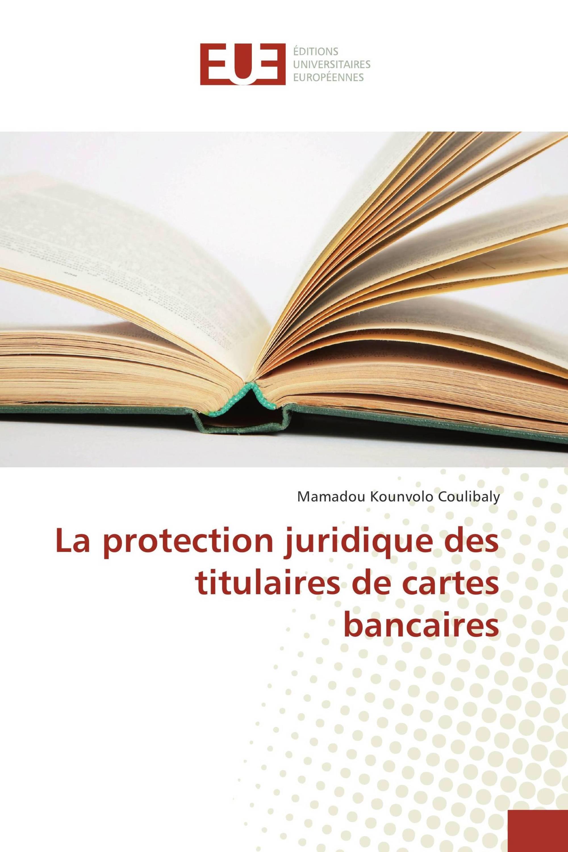 La Protection Juridique Des Titulaires De Cartes Bancaires 978 3