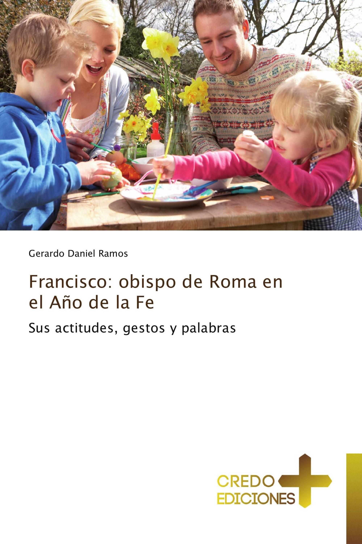 Francisco: obispo de Roma en el Año de la Fe