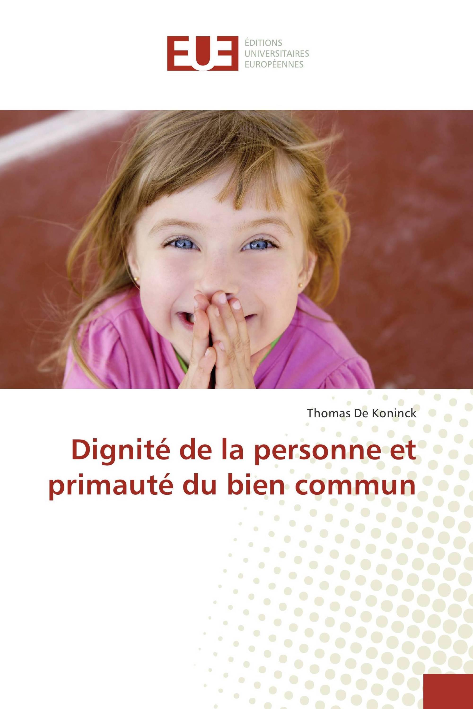 Dignité de la personne et primauté du bien commun