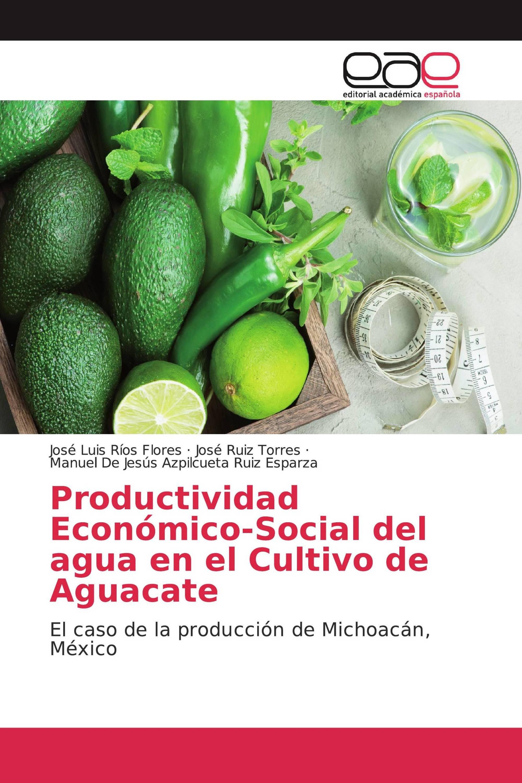 Productividad Económico-Social del agua en el Cultivo de Aguacate