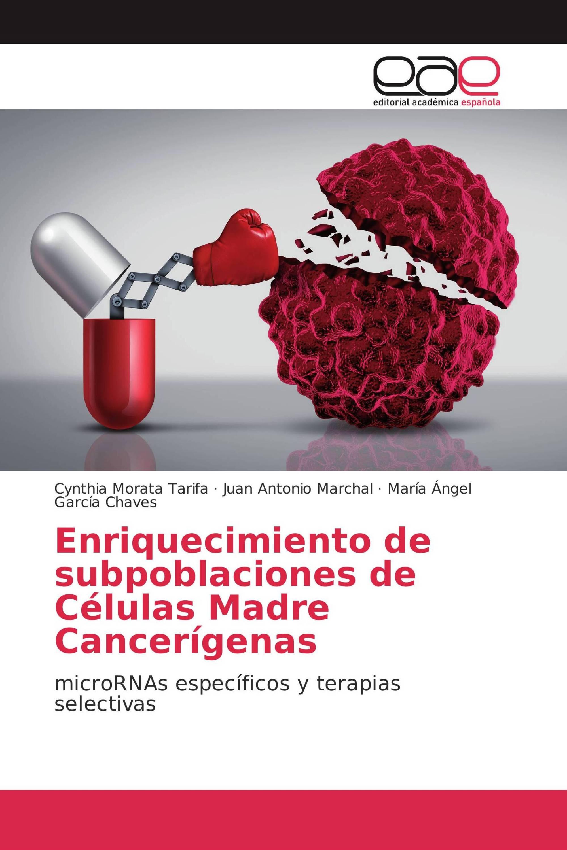 Enriquecimiento de subpoblaciones de Células Madre Cancerígenas