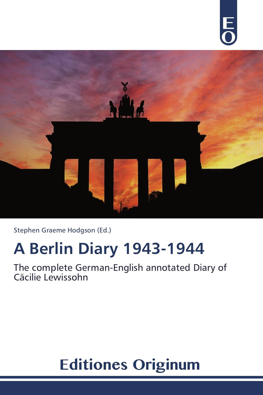 A Berlin Diary 1943-1944