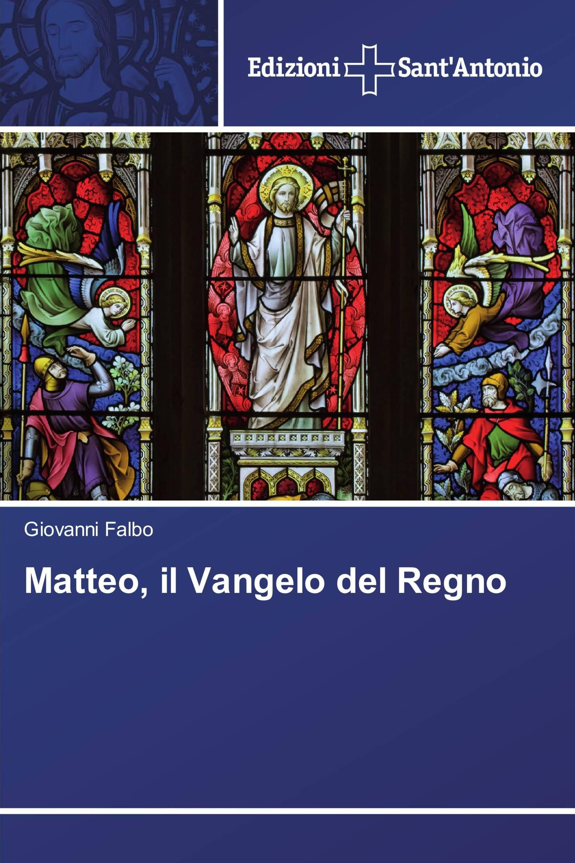 Matteo, il Vangelo del Regno