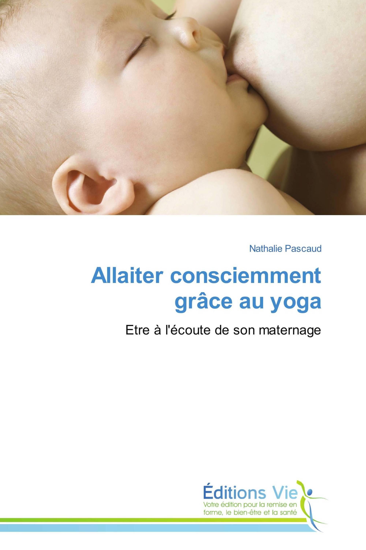 Allaiter consciemment grâce au yoga