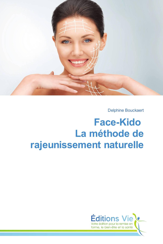 Face-Kido La méthode de rajeunissement naturelle