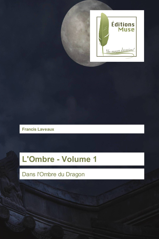 L'Ombre - Volume 1