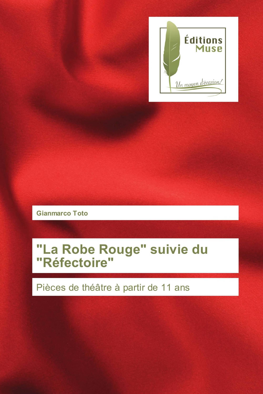 """""""La Robe Rouge"""" suivie du """"Réfectoire"""""""